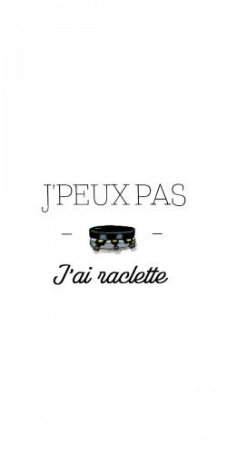 """Coque \""""J\'peux pas j\'ai raclette\"""""""